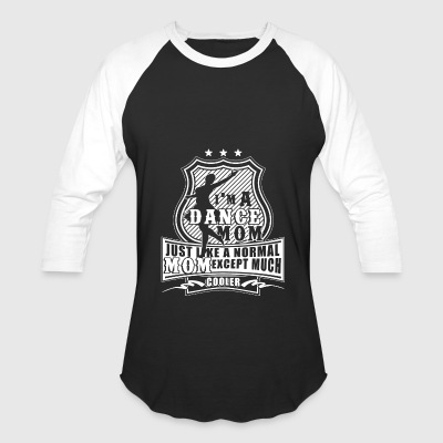 I'm A Dance Mom T Shirt - Baseball T-Shirt