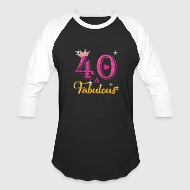 40 Fabulous Queen Shirt 40th Birthday Gifts - Baseball T-Shirt