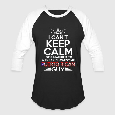I Cant Keep Calm Awesome Puerto Rican Guy - Baseball T-Shirt