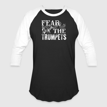 Fear The Trumpets Shirt - Baseball T-Shirt