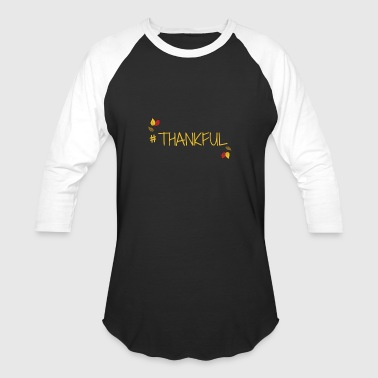 #THANKFUL - Baseball T-Shirt