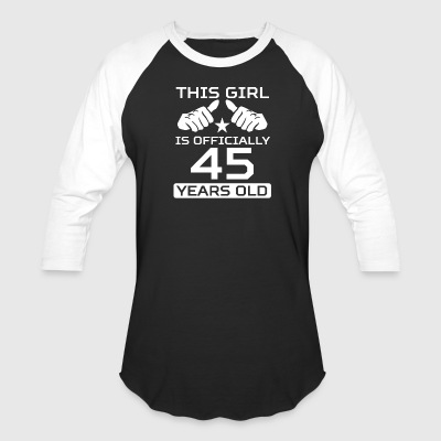 This Girl Is 45 Years Funny 45th Birthday - Baseball T-Shirt