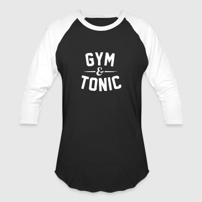 Gym and Tonic - Baseball T-Shirt