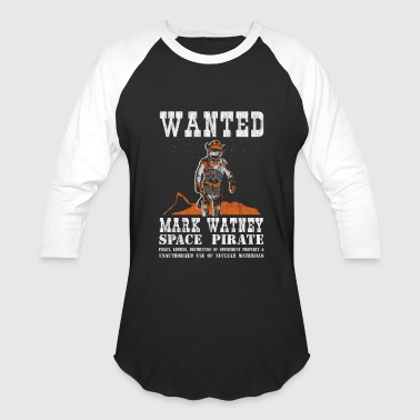 Mark Watney: Space Pirate - The Martian - Baseball T-Shirt