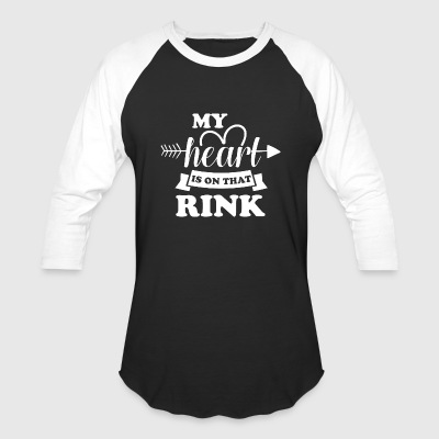 My heart is on that rink - Baseball T-Shirt