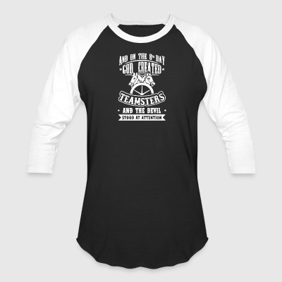 God Created Teamsters Shirt - Baseball T-Shirt
