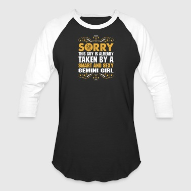 Sorry This Guy Is Taken Smart & Sexy Gemini Girl - Baseball T-Shirt