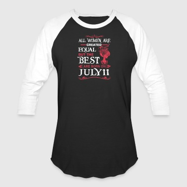 The Best Woman Born On July 11 - Baseball T-Shirt