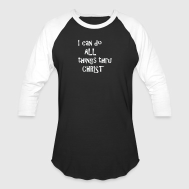 I Can Do All Things - Baseball T-Shirt
