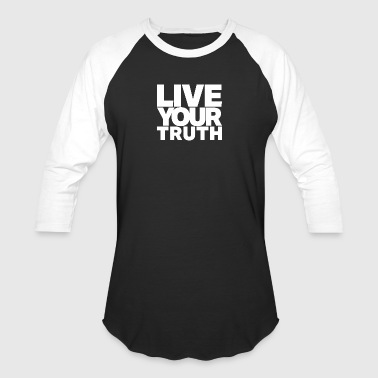 Live Your Truth (White Letters) - Baseball T-Shirt