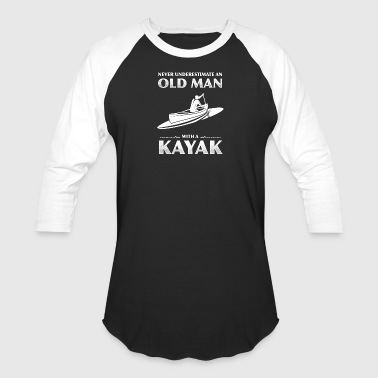 Never Underestimate An Old Man With A Kayak TShirt - Baseball T-Shirt