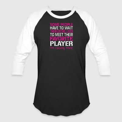 I Raised My Favorite Player T Shirt - Baseball T-Shirt