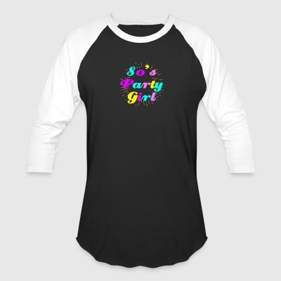 Girl Party 80's Style - Baseball T-Shirt