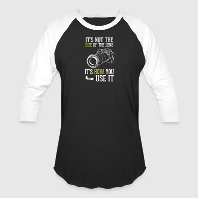 Its Not The Size Of The Lens Photographer T Shirt - Baseball T-Shirt