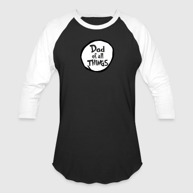 Dad of all things - Baseball T-Shirt