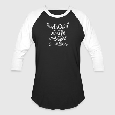 Dad May There Always Be An Angel By My Side Shirt - Baseball T-Shirt