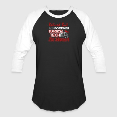 Retired Surgical Tech Tee Shirt - Baseball T-Shirt