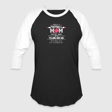 Only A Football Mom T Shirt - Baseball T-Shirt