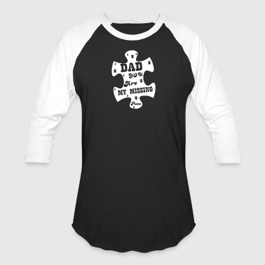 Dad You Are My Missing Piece T Shirt - Baseball T-Shirt