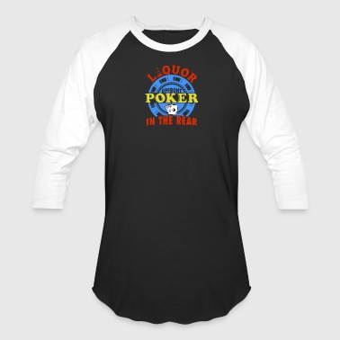 Liquor Upfront Poker in the Rear - Baseball T-Shirt