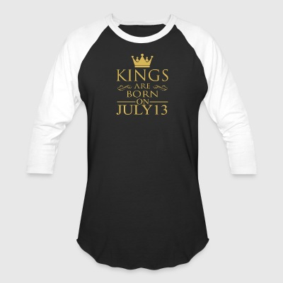 Kings are born on July 13 - Baseball T-Shirt