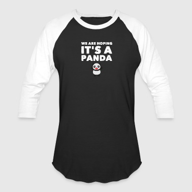 we are hoping it's a panda - Baseball T-Shirt