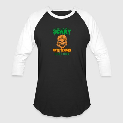 Halloween This My Scary Math Teacher Costume - Baseball T-Shirt