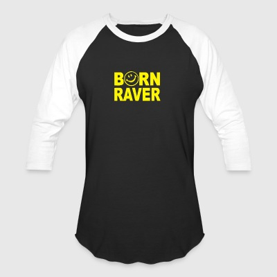 Born Raver - Baseball T-Shirt