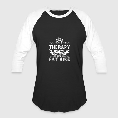 Fat Bike Therapy Shirt - Baseball T-Shirt