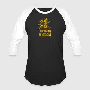 Happiness and Wisdom - Baseball T-Shirt