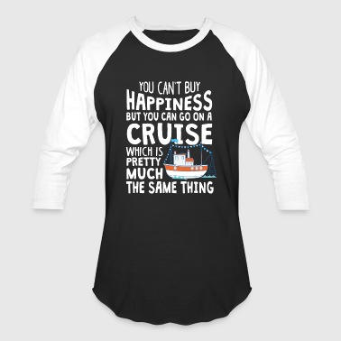 You Can Go On A Cruise T Shirt - Baseball T-Shirt