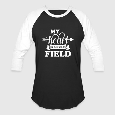 My heart is on that field - Baseball T-Shirt
