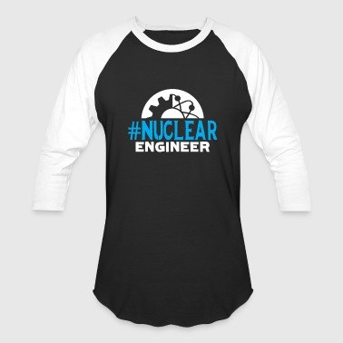 Hashtag Nuclear Engineer Shirt - Baseball T-Shirt