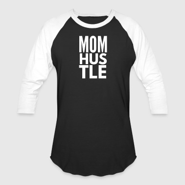 Mom Hustle - Baseball T-Shirt