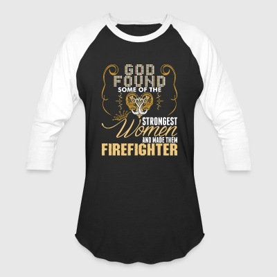 Strongest Women Made Firefighter - Baseball T-Shirt