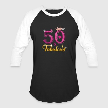50 Fabulous Queen Shirt 50th Birthday Gifts - Baseball T-Shirt