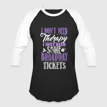 Broadway Tickets - Baseball T-Shirt