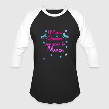 Unicorn Queens born March - Baseball T-Shirt