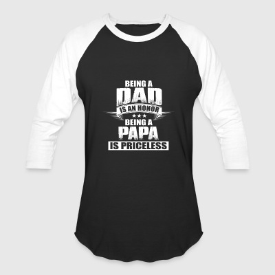 Being A Papa Is Priceless - Baseball T-Shirt