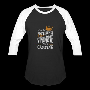 There Is Nothing I Love S'more Than Camping Distre - Baseball T-Shirt