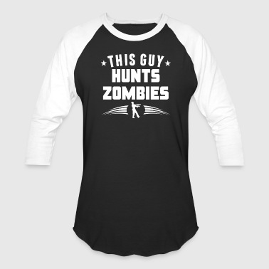 This Guy Hunts Zombies Funny Zombie - Baseball T-Shirt