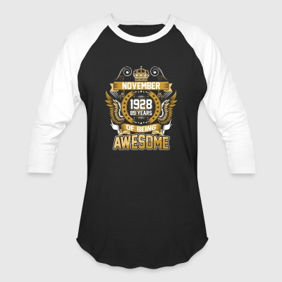 November 1928 89 Years Of Being Awesome - Baseball T-Shirt