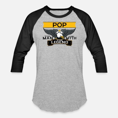 Legend Pop The Man The Myth The Legend - Baseball T-Shirt