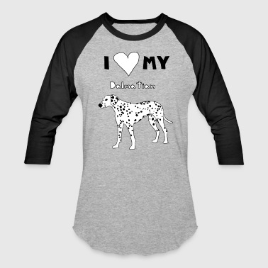 i heart my dalmatian - Baseball T-Shirt