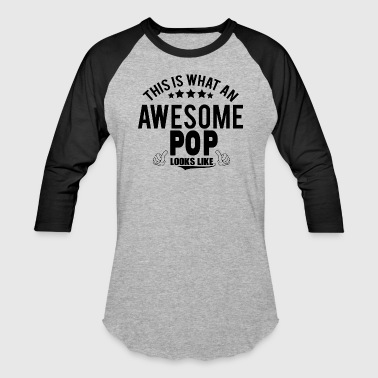 THIS IS WHAT AN AWESOME POP LOOKS LIKE - Baseball T-Shirt