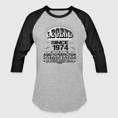 Since 1974 LEGEND SINCE 1974 - Baseball T-Shirt