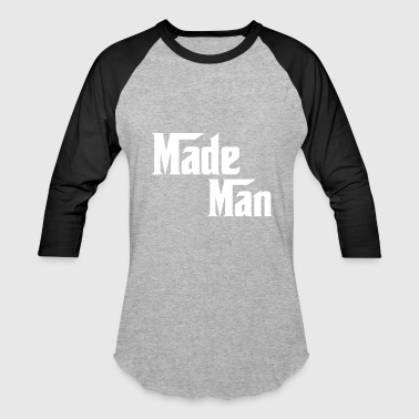 made man - Baseball T-Shirt