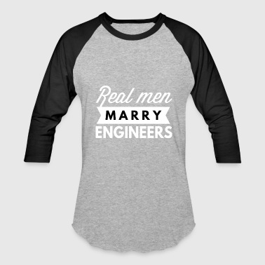Locomotive Real men marry Engineers - Baseball T-Shirt