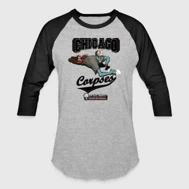 Chicago Corpses - Baseball T-Shirt