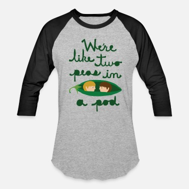 Peas  we are like two peas in a pod - Baseball T-Shirt